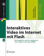 Interaktives Video im Internet mit Flash - Florian Plag; Roland Riempp