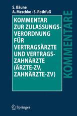 Kommentar zur Zulassungsverordnung für Vertragsärzte und Vertragszahnärzte (Ärzte-ZV, Zahnärzte-ZV) - Stefan Bäune; Andreas Meschke; Sven Rothfuß