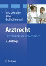 Arztrecht - U. Alte Brosthaus; Hans-Peter Ries; W.C. Bartha; Karl-Heinz Schnieder; Jürgen Althaus; M. Berger; C. Gerdts; Ralf Großbölting; S. Kastner; Martin Voß; M. Middendorf; B. Papendorf; A. Tenschert; S. Warnebier