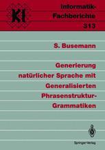Generierung natürlicher Sprache mit Generalisierten Phrasenstruktur-Grammatiken - Stephan Busemann