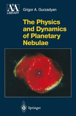 The Physics and Dynamics of Planetary Nebulae - Grigor A. Gurzadyan