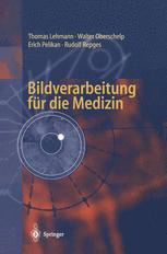 Bildverarbeitung für die Medizin - Thomas Lehmann; Walter Oberschelp; Erich Pelikan; Rudolf Repges