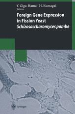Foreign Gene Expression in Fission Yeast: Schizosaccharomyces pombe - Yuko Giga-Hama; Hiromichi Kumagai