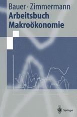 Arbeitsbuch Makroökonomie - Thomas Bauer; Klaus F. Zimmermann