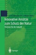 Innovative Ansätze zum Schutz der Natur - Karl-Heinz Erdmann; Thomas J. Mager