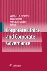 Corporate Ethics and Corporate Governance - Walther C. Zimmerli; Klaus Richter; Markus Holzinger