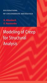 Modeling of Creep for Structural Analysis - Konstantin Naumenko; Holm Altenbach