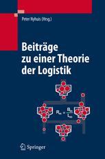Beiträge zu einer Theorie der Logistik - Peter Nyhuis