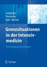 Grenzsituationen in der Intensivmedizin - Theodor Junginger; Axel Perneczky; Christian-Friedrich Vahl; Christian Werner
