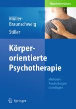 Körperorientierte Psychotherapie - Hans Müller-Braunschweig; Niklas Stiller