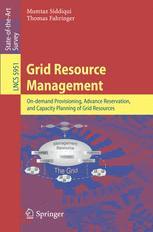 Grid Resource Management - Mumtaz Siddiqui; Thomas Fahringer