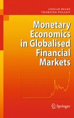 Monetary Economics in Globalised Financial Markets - Ansgar Belke; Thorsten Polleit