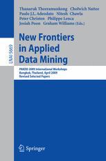 New Frontiers in Applied Data Mining - Thanaruk Theeramunkong; Cholwich Nattee; Paulo J. L. Adeodato; Nitesh Chawla; Peter Christen; Philippe Lenca; Josiah Poon; Graham Williams