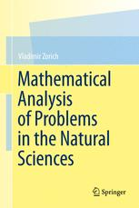 Mathematical Analysis of Problems in the Natural Sciences - Vladimir Zorich; Gerald G. Gould