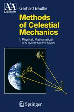 Methods of Celestial Mechanics - Gerhard Beutler; Leos Mervart; Andreas Verdun