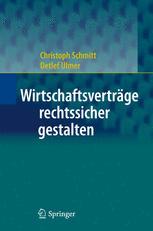Wirtschaftsverträge rechtssicher gestalten - Christoph Schmitt; Detlef Ulmer