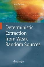 Deterministic Extraction from Weak Random Sources - Ariel Gabizon