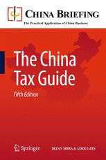 The China Tax Guide - Chris Devonshire-Ellis; Andy Scott; Sam Woollard
