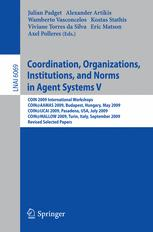 Coordination, Organizations, Institutions, and Norms in Agent Systems V - Julian Padget; Alexander Artikis; Wamberto Vasconcelos; Kostas Stathis; Viviane Torres da Silva; Eric T Matson; Axel Polleres