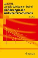 Einführung in die Wirtschaftsmathematik - Wolf Gamerith; Ulrike Leopold-Wildburger; Werner Steindl