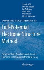Full-Potential Electronic Structure Method - John M. Wills; Mebarek Alouani; Per Andersson; Anna Delin; Olle Eriksson; Oleksiy Grechnyev