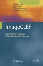 ImageCLEF - Henning Müller; Paul Clough; Thomas Deselaers; Barbara Caputo