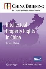 Intellectual Property Rights in China - Chris Devonshire-Ellis; Andy Scott; Sam Woollard