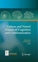 Culture and Neural Frames of Cognition and Communication - Shihui Han; Ernst Pöppel
