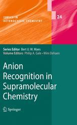 Anion Recognition in Supramolecular Chemistry - Philip A. Gale; Wim Dehaen