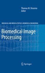 Biomedical Image Processing - Thomas Martin Deserno