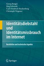 Identitätsdiebstahl und Identitätsmissbrauch im Internet - Georg Borges; Jörg Schwenk; Carl-Friedrich Stuckenberg; Christoph Wegener