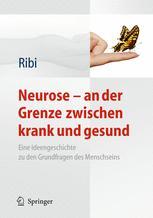 Neurose - an der Grenze zwischen krank und gesund - Alfred Ribi