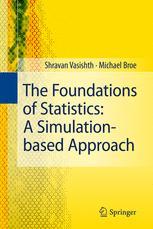 The Foundations of Statistics: A Simulation-based Approach - Shravan Vasishth; Michael Broe