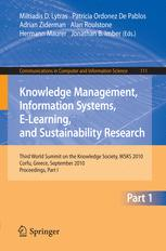 Knowledge Management, Information Systems, E-Learning, and Sustainability Research - Miltiadis D. Lytras; Patricia Ordonez De Pablos; Adrian Ziderman; Alan Roulstone; Hermann Maurer; Jonathan B. Imber