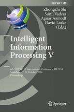 Intelligent Information Processing V - Zhongzhi Shi; Sunil Vadera; Agnar Aamodt; David Leake
