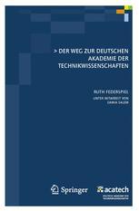 Der Weg zur Deutschen Akademie der Technikwissenschaften - Ruth Federspiel