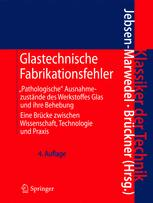 Glastechnische Fabrikationsfehler - Hans Jebsen-Marwedel; Rolf Brückner