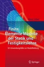 Finite Elemente Modelle der Statik und Festigkeitslehre - Klaus Schier