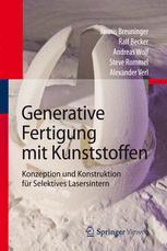 Generative Fertigung mit Kunststoffen - Jannis Breuninger; Ralf Becker; Andreas Wolf; Steve Rommel; Alexander Verl