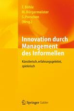 Innovation durch Management des Informellen - Fritz Böhle; Markus Bürgermeister; Stephanie Porschen