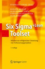 Six Sigma+Lean Toolset - Stephan Lunau; Renata Meran; Alexander John; Christian Staudter; Olin Roenpage