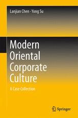Modern Oriental Corporate Culture - Yong Su; Lanjian Chen