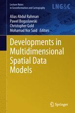 Developments in Multidimensional Spatial Data Models - Alias Abdul Rahman; Pawel Boguslawski; Christopher Gold; Mohamad Nor Said
