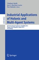 Industrial Applications of Holonic and Multi-Agent Systems - Vladimír Ma?ík; Jose Luis Martinez Lastra; Petr Skobelev