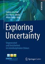 Exploring Uncertainty - Sabina Jeschke; Eva-Maria Jakobs; Alicia Dröge