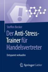 Der Anti-Stress-Trainer für Handelsvertreter - Steffen Becker; Peter Buchenau