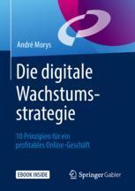 Die digitale Wachstumsstrategie - André Morys; Patrick Castronovo