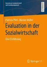 Evaluation in der Sozialwirtschaft - Patricia Pfeil; Marion Müller