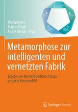 Metamorphose zur intelligenten und vernetzten Fabrik - Nils Weinert; Martin Plank; André Ullrich