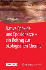 Native Epoxide und Epoxidharze -  ein Beitrag zur ökologischen Chemie - Bernhard Adler